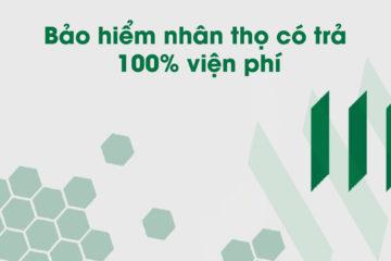 bao-hiem-nhan-tho-co-tra-100-vien-phi
