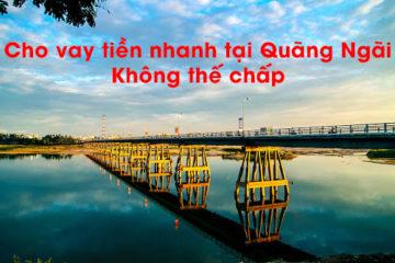 cho-vay-tien-nhanh-tai-quang-ngai